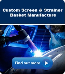 Custom Strainer Fabrication